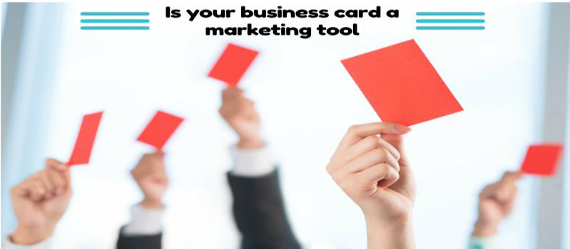 Is Your Business Card a Marketing Tool?